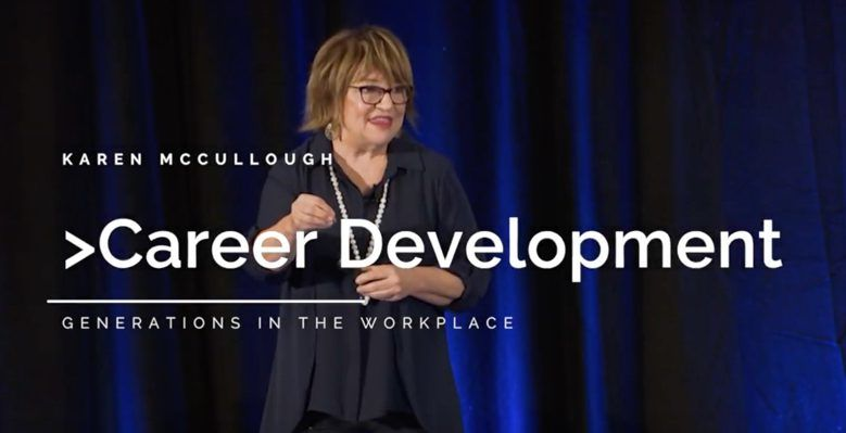 Millennial Career Development | Karen McCullough, Generations Keynote Speaker